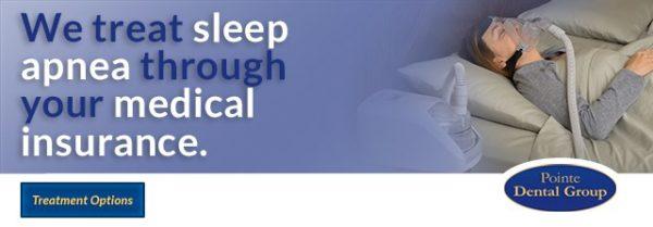 We treat sleep apnea through your medical insurance. Click here to see sleep apnea treatment options.